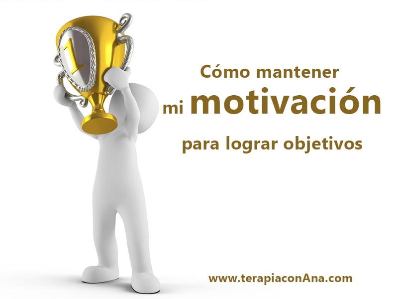 Cómo mantener mi motivación para lograr objetivos