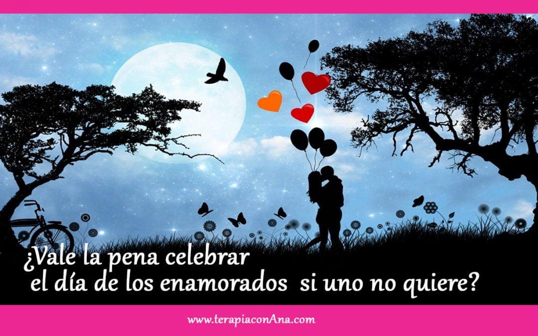 Vale la pena celebrar el día de los enamorados si uno no quiere