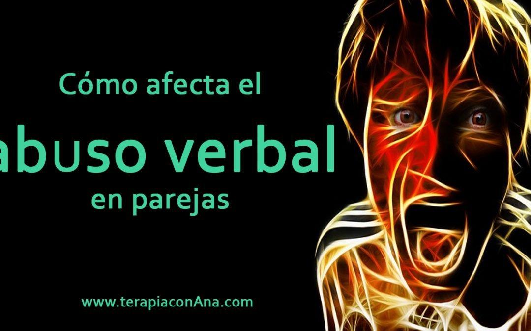 Cómo afecta el abuso verbal en parejas.