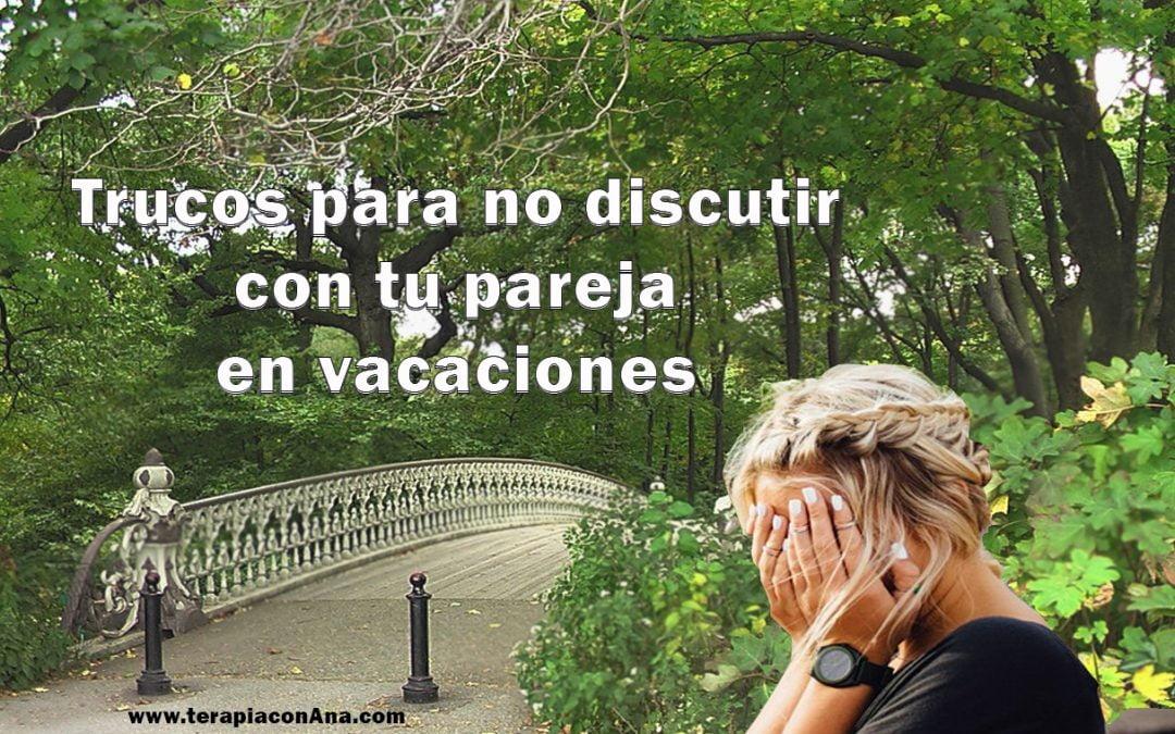 Trucos para no discutir con tu pareja en vacaciones