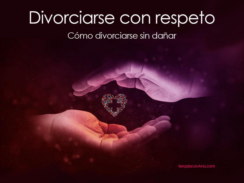 Divorciarse con respeto
