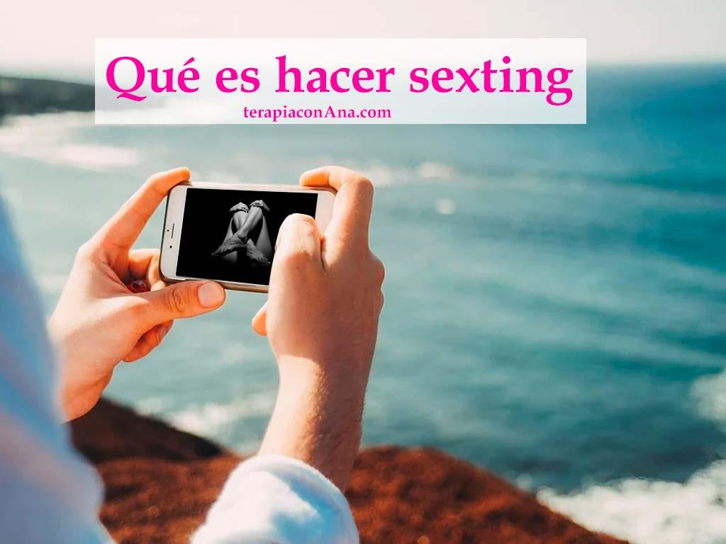 Qué es hacer sexting