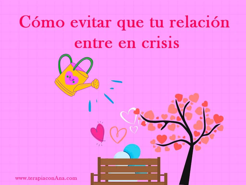 Cómo evitar que tu relación entre en crisis